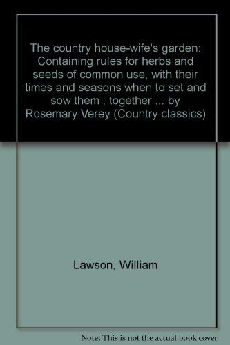 Country Housewife's Garden: Lawson, William