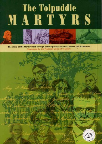 9781850065029: The Tolpuddle Martyrs: The story of the Martyrs told through contemporary accounts, letters and documents