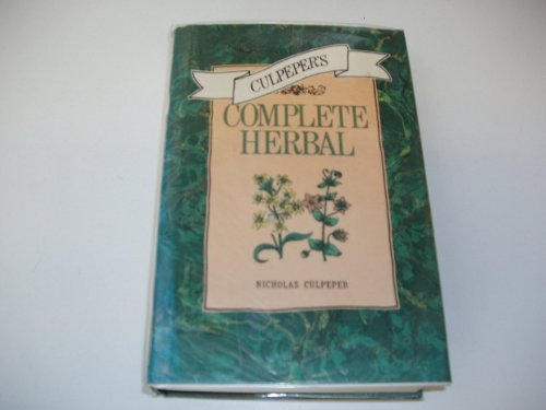 Culpepers Complete Herbal: Culpeper, Nicholas