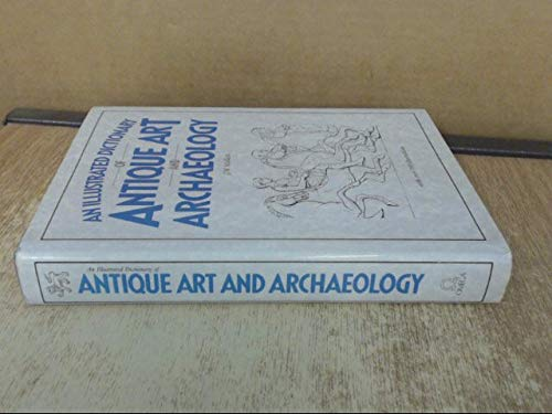 9781850070481: An Illustrated Dictionary of Antique Art and Archaelogy