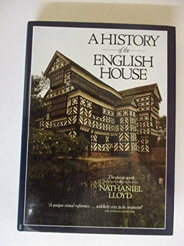 History of the English House from Primitive Times to the Victorian Period: Lloyd, Nathaniel