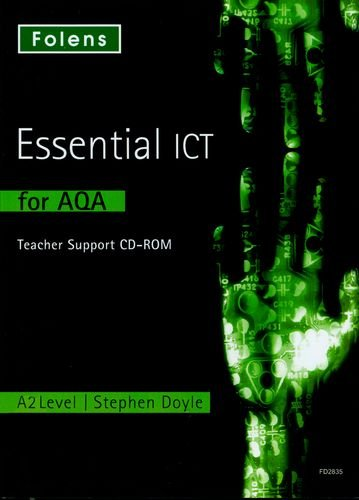 Essential ICT A Level: A2 Teacher s Support CD-ROM for AQA: Stephen Doyle