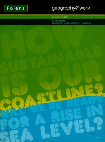 Geography@work: (2) How Sustainable is Our Coastline? Teacher CD-ROM (No. 2) (9781850083191) by David Rogers; Peter Humphries