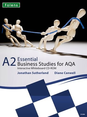 Essential Business Studies A Level: A2 Whiteboard CD-ROM for AQA: Jonathan Sutherland, Diane ...