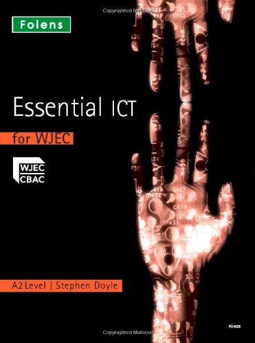 9781850084228: Essential ICT A Level: A2 Student Book for WJEC: A2 Level Student Book