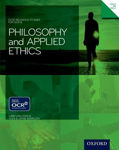 GCSE Religious Studies: Philosophy and Applied Ethics: Libby Ahluwalia and