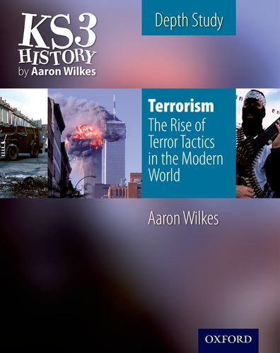 9781850085522: KS3 History by Aaron Wilkes: Terrorism: The Rise of Terror Tactics in the Modern World Student Book