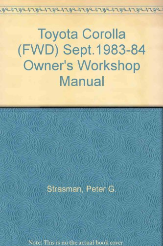 9781850100249: Toyota Corolla (FWD) Sept.1983-84 Owner's Workshop Manual