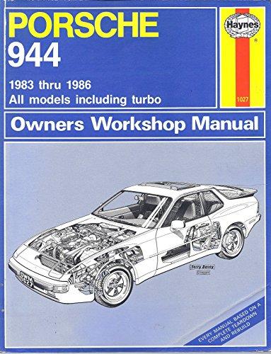 Porsche 944 Owners Workshop Manual: All Porsche 944 Models, Including Turbo 1983 Through 1986: ...