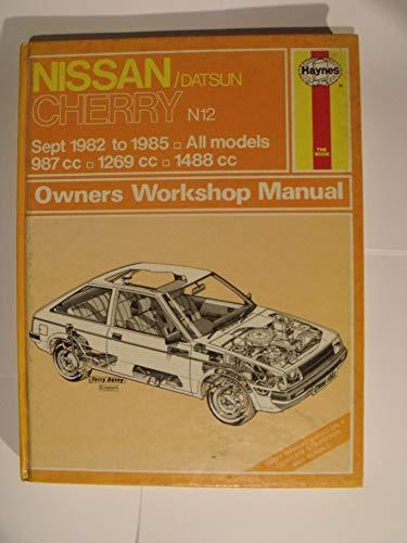 Nissan Datsun Cherry N12 September 1982-85 987c.c., 1269c.c., 1488c.c.Owner's Workshop Manual (9781850100317) by A K Legg