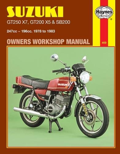 Suzuki GT250X7, GT200X5 and SB200 1978-83 Owner's Workshop Manual (Motorcycle Manuals): Pete ...