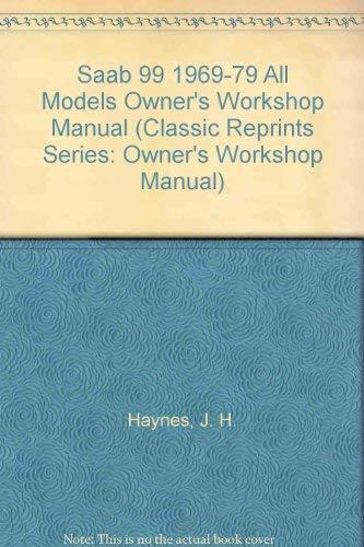 9781850100799: Saab 99 1969-79 All Models Owner's Workshop Manual (Classic Reprints Series: Owner's Workshop Manual)