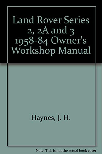 9781850100881: Land Rover Series 2, 2A and 3 1958-84 Owner's Workshop Manual