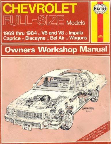 Chevrolet Full-size Models 1969-84 V6 and V8 Owner's Workshop Manual: Choate, Curt