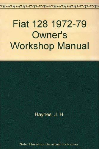 9781850101192: Fiat 128 1972-79 Owner's Workshop Manual