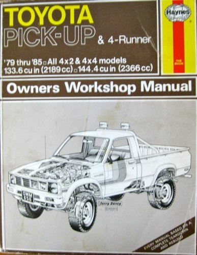 9781850101512: Toyota Pick-up and 4-Runner 1979-1985, All 4 x 2 and 4 x 4 Models Owner's Workshop Manual