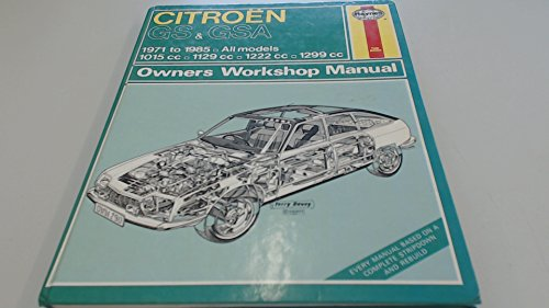Citroen GS and GSA All Models 1971-85: Haynes, J.H.