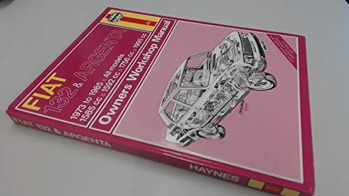 Fiat 132 and Argenta 1973-85 All Models Owner's Workshop Manual: Methuen, P.M.
