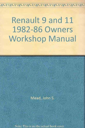 Renault 9 and 11 1982-86 Owners Workshop: Mead, John S.
