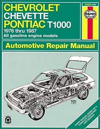 CHEVROLET, CHEVETTE & PONTIAC T1000 Automotive Repair Manual (Haynes Book 449)