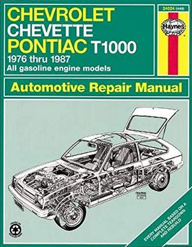 CHEVROLET, CHEVETTE & PONTIAC T1000 Automotive Repair Manual (Haynes Book 449): Choate, Curt; ...