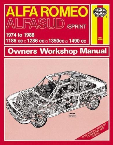Alfa Romeo Alfasud/Sprint 1974-88 Owner's Workshop Manual: Haynes, J. H.; Parker, Tim