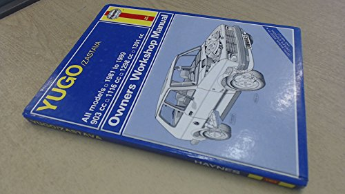 Yugo/Zastava All Models 1981-89 Owners Workshop Manual (1850104530) by Colin Brown