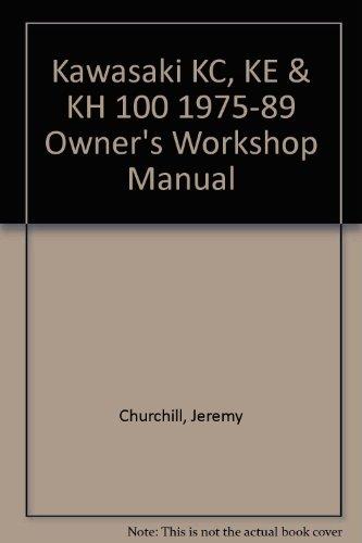 9781850105732: Kawasaki KC, KE & KH 100 1975-89 Owner's Workshop Manual