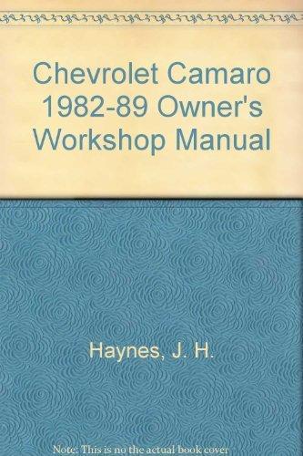 Chevrolet Camaro owners workshop manual: Models covered Chevrolet Camaro, Berlinetta and Z28 1982 through 1989 (Haynes owners workshop manual series) (9781850106135) by Raffa, John B