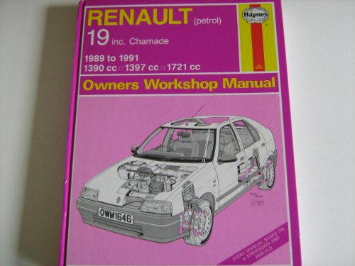 9781850106463: Renault 19 (Petrol) Including Chamade, 1390cc, 1397cc, 1721cc, 1989-91 Owner's Workshop Manual