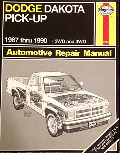 Dodge Dakota Pick-up 1987 thru 1990 2WD and 4WD Automotive Repair Manual: Styve, Brian; Haynes, J. ...