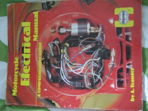 Motorcycle Electrical Manual (Haynes Owners Workshop Manual Series): Tranter, A.