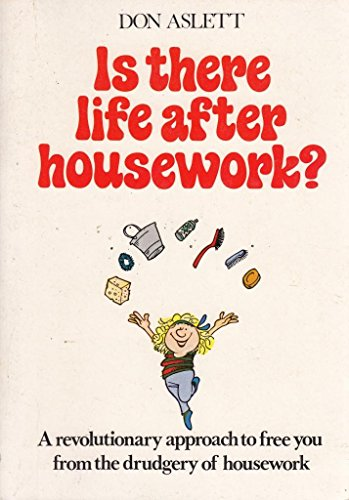 9781850150688: Is There Life After Housework? (Don Aslett Housework Books)