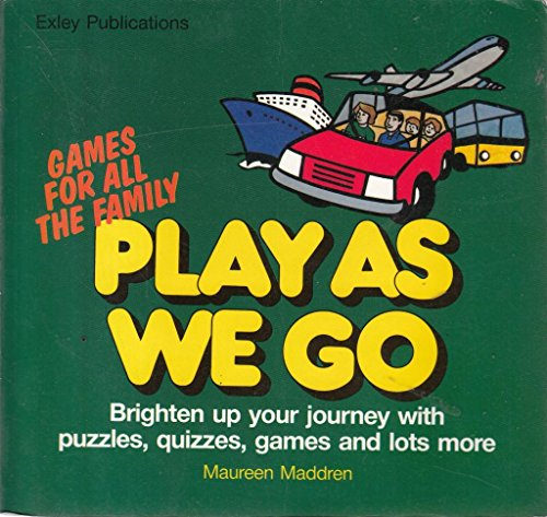 Play as We Go: Brighten Up Your Journey with Puzzles, Quizzes, Games and Lots More: Maureen Maddren