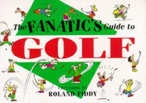 The Fanatic's Guide to Golf (Paperback Cartoon Giftbook Ser.)