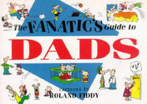 9781850152460: The Fanatic's Guide to Dads (Fanatic's Guides Ser)