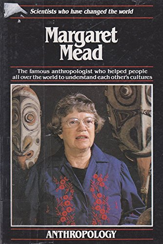 Margaret Mead The Famous Anthropologist Who Helped People all over the World to Understand Each O...