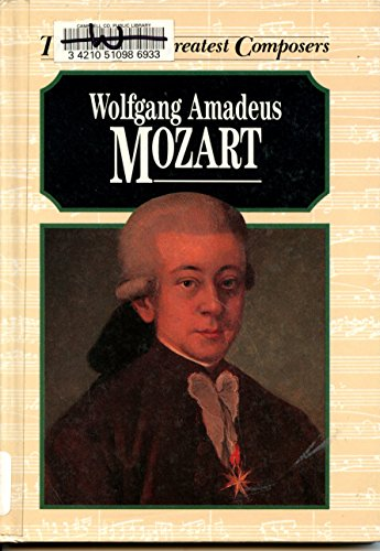 a biography of wolfgang amadeus mozart a famous composer