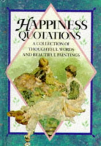 9781850153184: Happiness Quotations (Quotations Books)