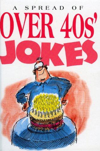 A Spread of Over 40s Jokes (Joke: Exley, Helen
