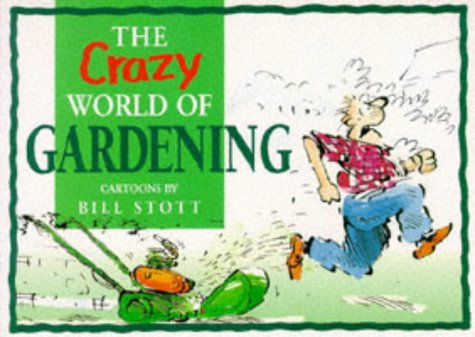 9781850153559: The Crazy World of Gardening