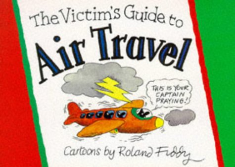 9781850154303: The Victims Guide to Air Travel