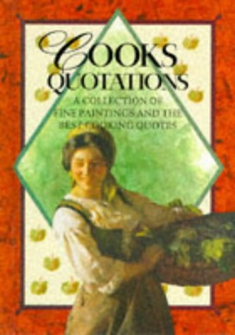 9781850154334: Cooks Quotations: A Collection of Fine Paintings and the Best Cooking Quotes
