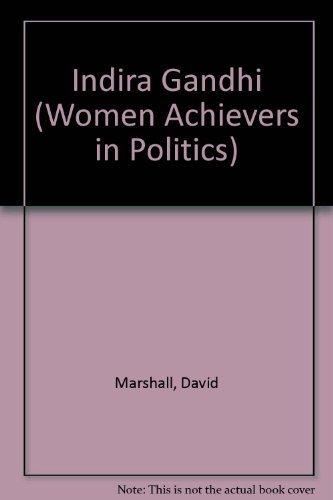 Indira Gandhi (Women Achievers in Politics) (1850154775) by Marshall, David