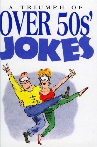 A Triumph of Over 50s Jokes (Joke Books): Helen Exley