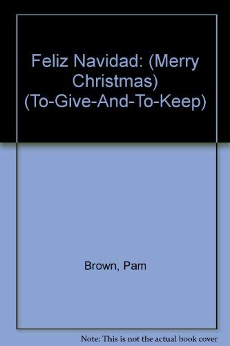 Feliz Navidad (To-Give-And-To-Keep) (Spanish Edition) (9781850156123) by Brown, Pam
