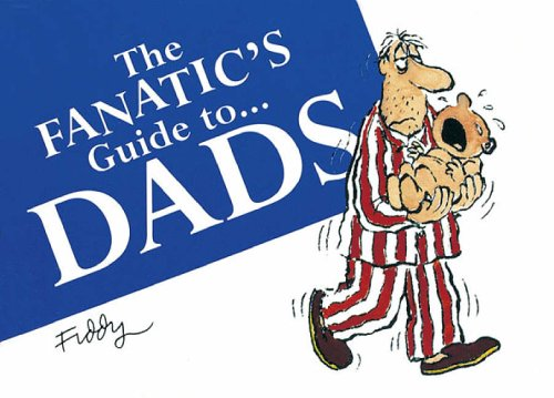 9781850156383: The Fanatic's Guide to Dads