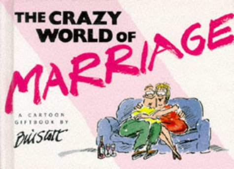 The Crazy World of Marriage (Crazy World Series) by Stott, Bill