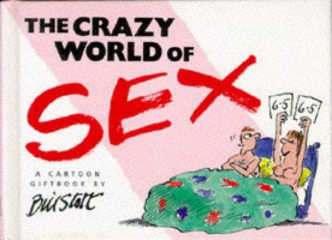 The Crazy World of Sex: Pye, David