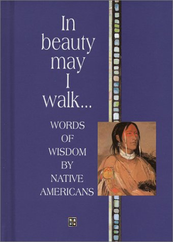 9781850158387: In Beauty May I Walk: Words of Peace and Wisdom by Native American (Inspirational Giftbooks)